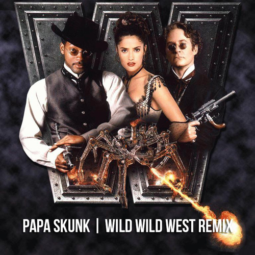 Will Smith ft. Dru Hill - Wild Wild West (Papa Skunk Remix) [Free D/L]