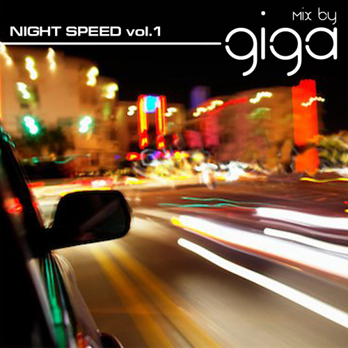 GIGA - Night Speed Vol.1