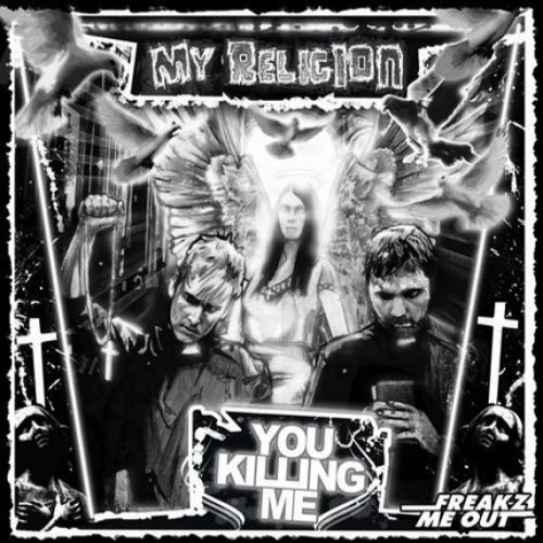 You Killing Me - My Religion (Dead C∆T Bounce & The Noisy Freaks Remix)