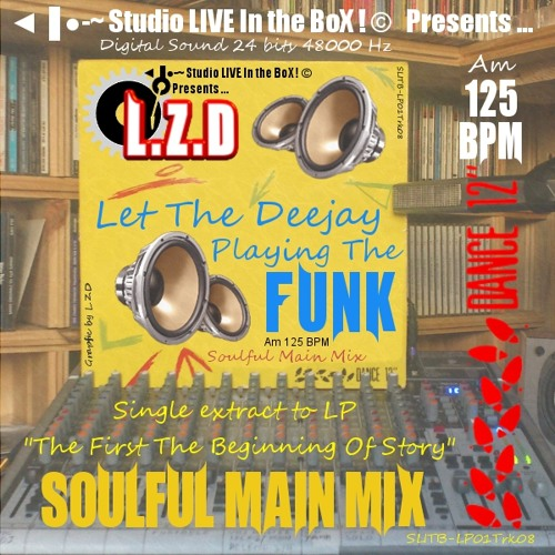 L.Z.D Feat. Blue Feather - Let The Deejay Playing The Funk (Soulful Main Mix)