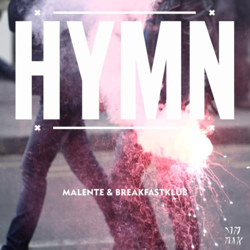 Malente & Breakfastklub - Hymn (DJ Oder Remix) - OUT NOW!