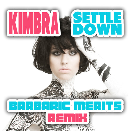 Kimbra - Settle Down (Barbaric Merits Remix)