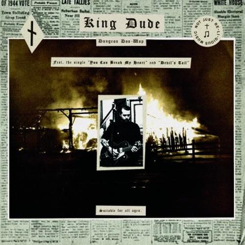 King Dude - You Can Break My Heart