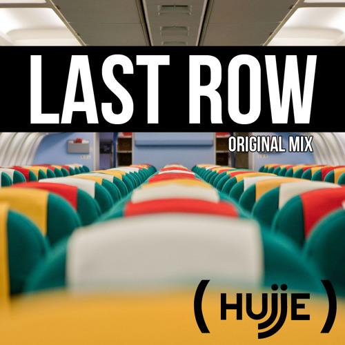 Hujje- Last Row (Original Mix)