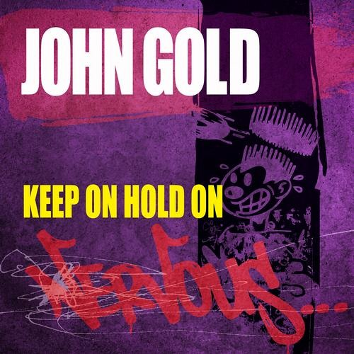 JOHN GOLD - KEEP ON HOLD ON (ORIGINAL MIX) [NERVOUS REC]