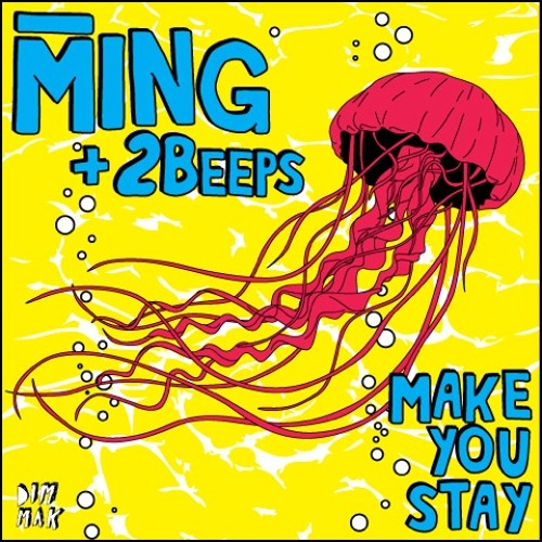 MING + 2Beeps - Make You Stay (Free Download) on DIM MAK!
