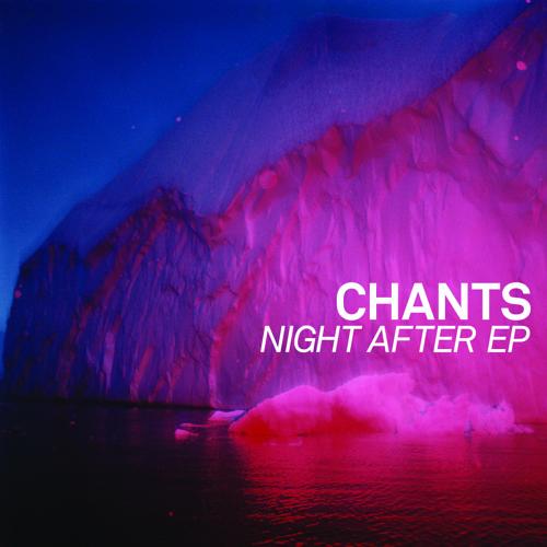 Chants - Night After (adoptahighway Remix)