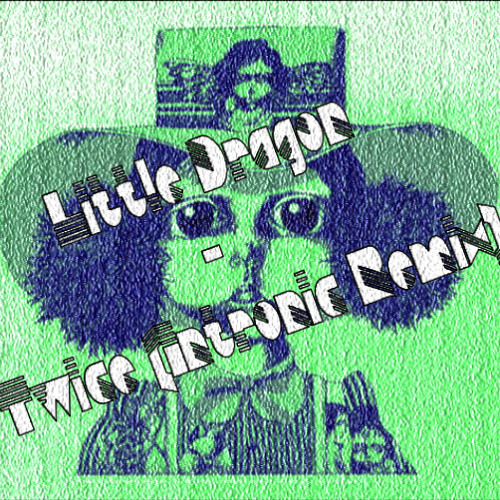 Little Dragon - Twice (Intronic Remix) *LIMITED EDITION*