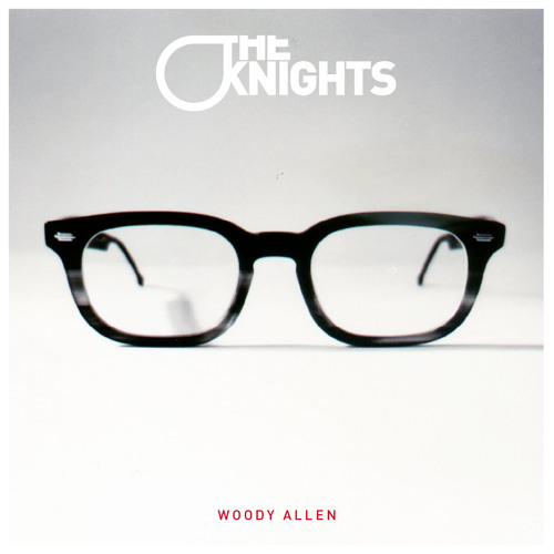 THE KNIGHTS - Woody Allen