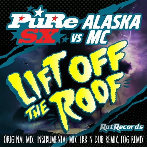 PureSX vs. Alaska MC - Lift Off The Roof (Fog Remix) SNIPPET