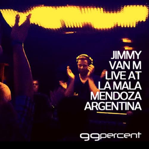 Jimmy Van M - Live @ La Mala - Mendoza - Argentina - 99% Radio Mix - May 2012 (320 Download)