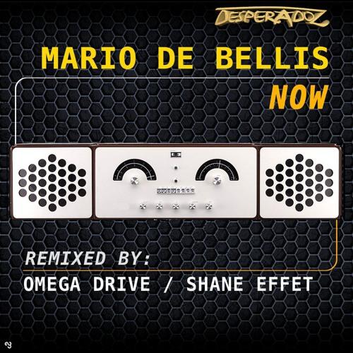 Mario DeBellis - Now (Shane Effet remix) Desperadoz Recordz Release Date : 27.07.2012 !!!