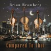 Brian Bromberg DOES ANYBODY REALLY KNOW WHAT TIME IT IS