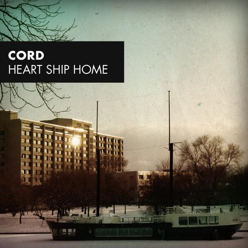 CORD - Heart Ship Home