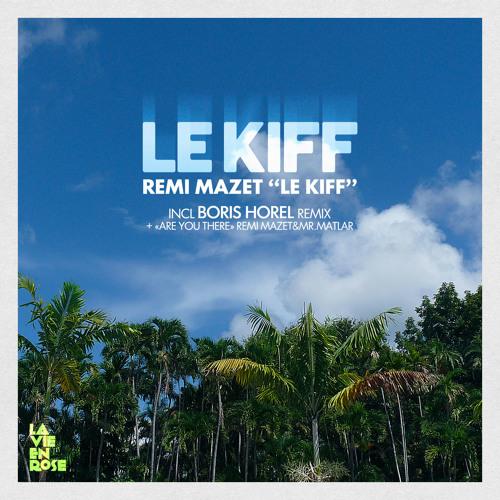 "Remi Mazet ""Le Kiff"" The Gobling Swan Boris Horel Rmx(extract)"