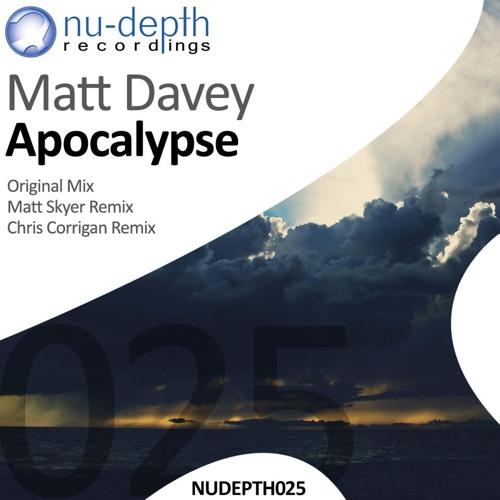 Matt Davey -  Apocalypse (Matt Skyer Remix)