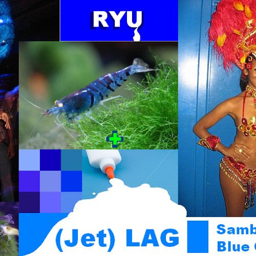 Samba Glue Blue Gamba - Ryu (drums & more) + (Jet) LAG [tablars] - instrumental - IMPATIENT MIX