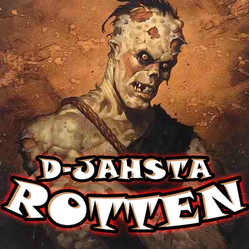 D-jahsta - Rotten [out now]