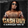 Cash Out Cashing Out Slowed Down & Chopped mixed up