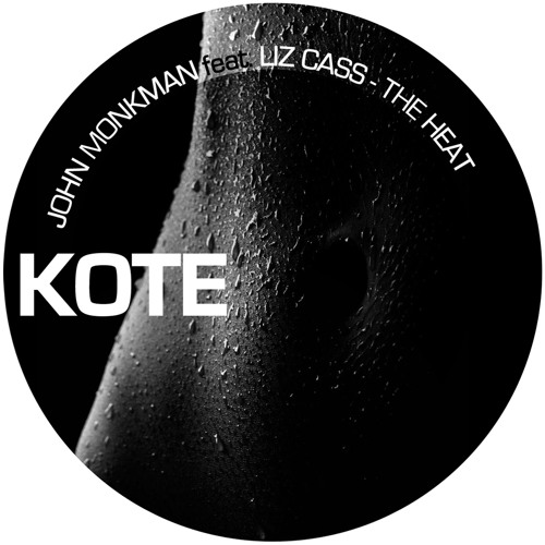 John Monkman feat Liz Cass - T H E   H E A T,  Teaser [Kote Records] OUT4th of JUNE