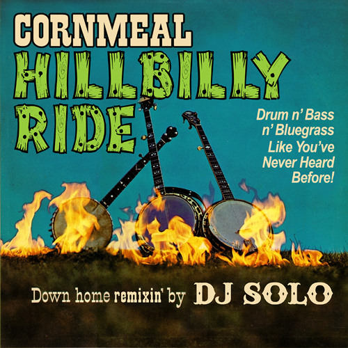Hillbilly Ride (DJ SOLO Remix) - Cornmeal