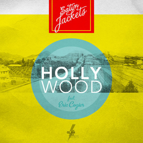 Satin Jackets feat. Eric Cozier - Hollywood (Chris Jylkke Miami Mix)