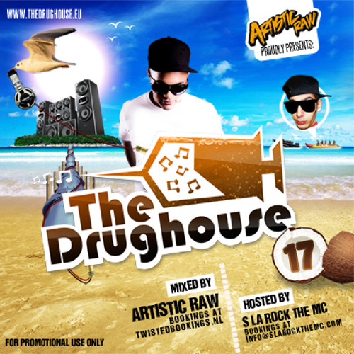 The Drughouse Vol. 17 - Mixed By Artistic Raw