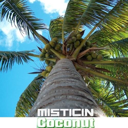 Misticin - Coconut (Previewl Mix) [OUT NOW]