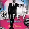 Wifey by Myco Chris