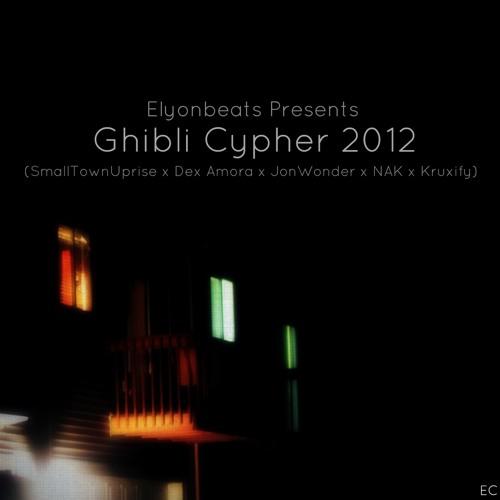 Ghibli Cypher 2012. Elyon x Small Town Uprise x Dex Amora x JonWonder x NAK x Kruxify(Prod By Elyon)