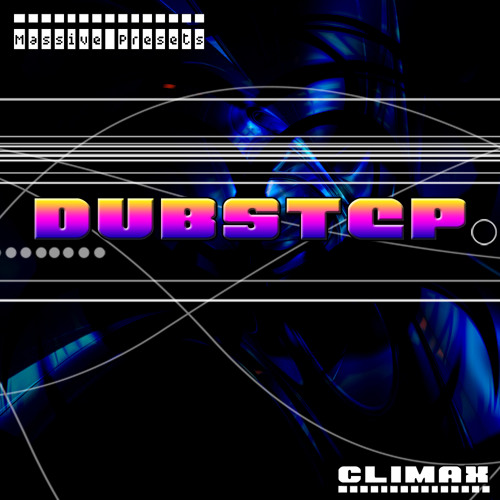 Massive Dubstep Presets - Climax [PRESETS PREVIEW]