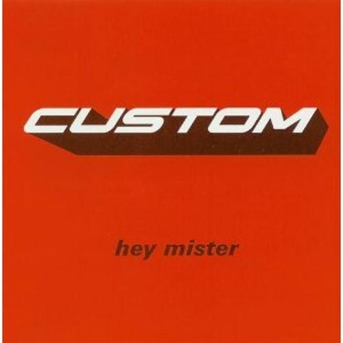 Custom - Hey Mister