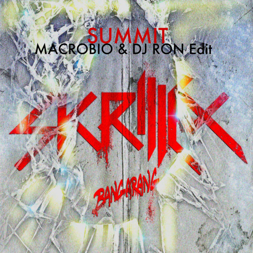 Summit (Macrobio & DJ Ron Edit) - Skrillex ft. Ellie Goulding
