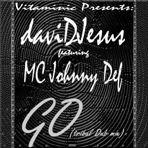 daviDJesus feat. MC Johnny Def  - Go (Tribal Dub Mix) (Sportage Digital Records)