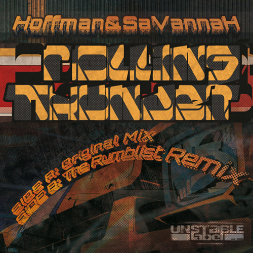 UNS029B - Hoffman & SaVannaH - Rolling Thunder (The Rumblist Remix) UNSTABLE LABEL [FREE D/L]