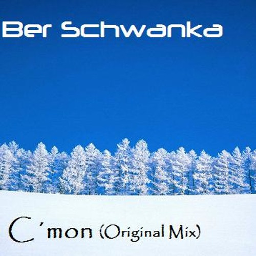Ber Schwanka - C'mon (Schwanka Re-worked Mix)
