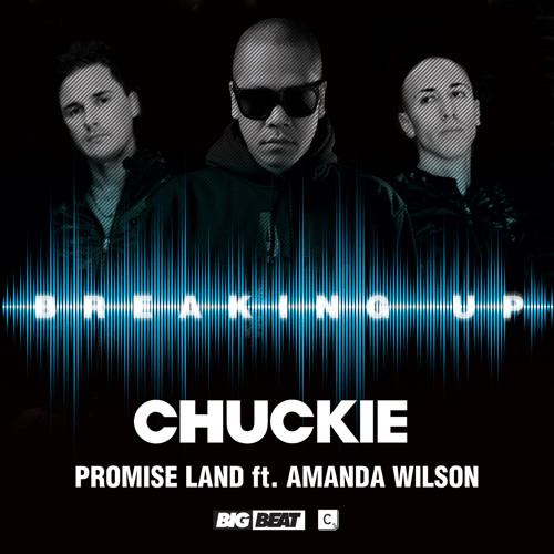 """Chuckie & Promise Land - """"Breaking Up (feat. Amanda Wilson)"""" (PREVIEW)"""