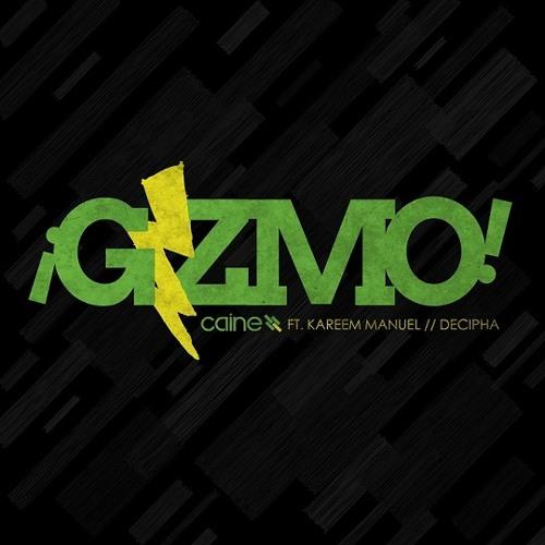 Caine - Gizmo (feat. Kareem Manuel & Decipha)