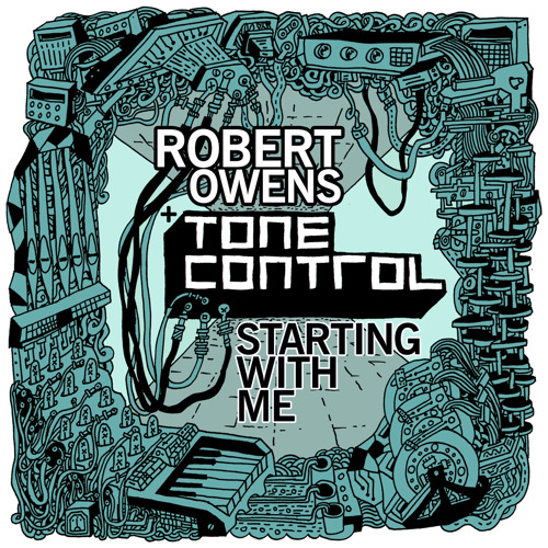 Robert Owens & Tone Control - Starting With Me (inc. James Johnston Dub)