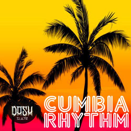 DASH slktr - Cumbia Rhythm