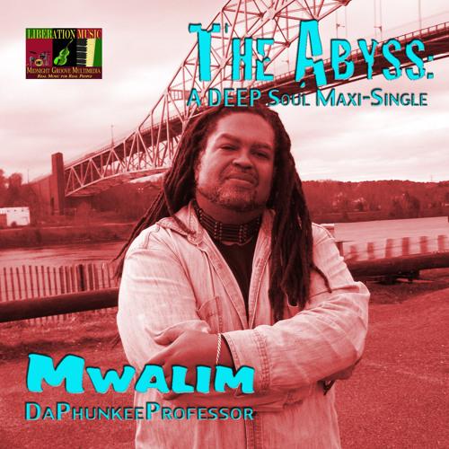 """The ABYSS"" (Underground) - Mwalim DaPhunkeeProfessor"