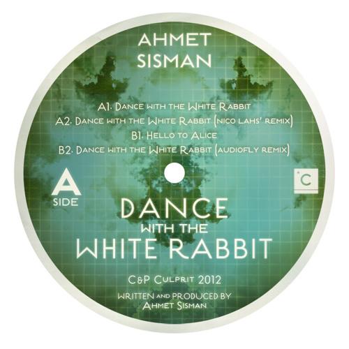 CP025: Ahmet Sisman - Dance With The White Rabbit (Nico Lahs Remix)