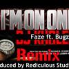 Im On One (Remix) Faze ft. Bugz