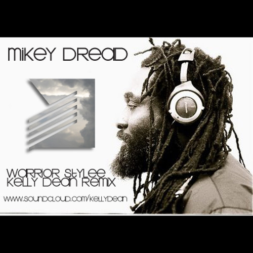 Mikey Dread - Warrior Stylee (Kelly Dean Remix) FREE DOWNLOAD