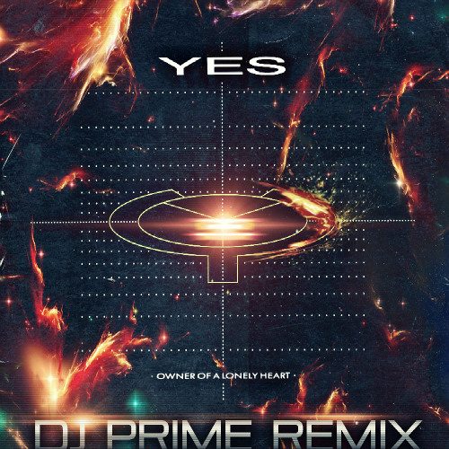 Yes - Owner of a lonely heart (Dj Prime Remix)