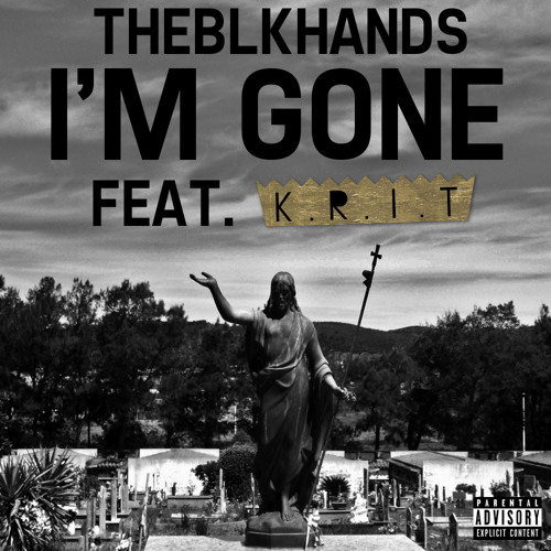 I'm Gone (Feat. Big K.R.I.T)