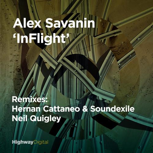 Alex Savanin — InFlight (Hernan Cattaneo & Soundexile Remix)