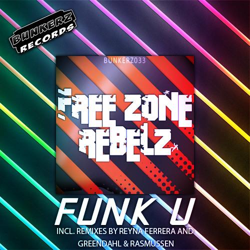 Free Zone Rebelz - Funk U (Original Mix)