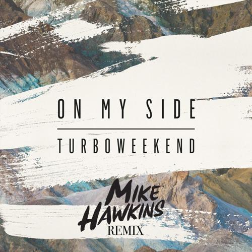 Turboweekend - On My Side (Mike Hawkins Remix) [EMI]