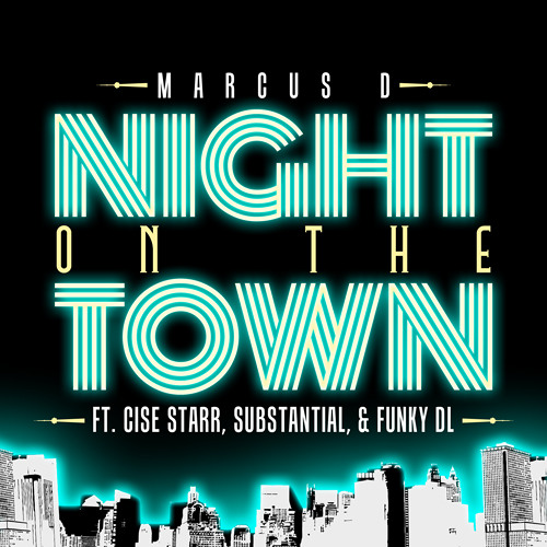 Marcus D - Night on the Town ft. Cise Star, Substantial & Funky DL